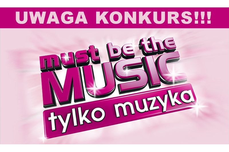 Konkurs Radia Żyrardów!!! - Must be the Music